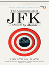 The Assassination of JFK (eBook): Minute by Minute